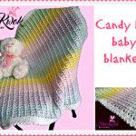 Crochet Candy line baby blanket